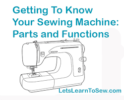 Knowing Your Sewing Machine