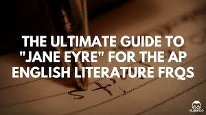 the ultimate guide to jane eyre for the ap english literature  jane eyre ap english lit essay