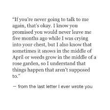 Quotes Letter From The Last Letter I Ever Wrote You Quotes Quotes Love