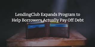 Lending Club Borrower Reviews Lendingclub Expands Program To Help Borrowers Actually Pay
