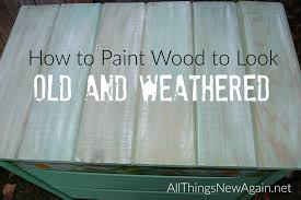 Wood Looking Paint How To Paint Wood To Look Old And Weathered Youtube