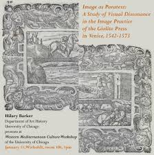 "MONDAY: January 11, at 1 PM in Wieboldt 106, Hilary Barker, Ph.D. Student  at the Department of Art History, University of Chicago, presents ""Image as  Paratext: A Study of Visual Dissonance in"