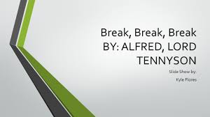 break break break by alfred lord tennyson ppt video online  break break break by alfred lord tennyson