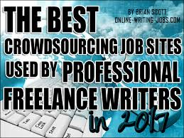 the best crowdsourcing job sites used by professional lance the best crowdsourcing job sites used by professional lance writers in 2017