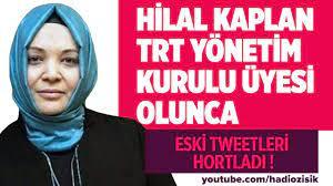 HİLAL KAPLAN TRT YÖNETİM KURULU ÜYESİ OLUNCA ESKİ TWİTLERİ HORTLADI! -  YouTube