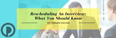 rescheduling an interview rescheduling an interview what you should know palmer
