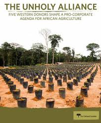 We simply want your aid in return. The Unholy Alliance Five Western Donors Shape A Pro Corporate Agenda For African Agriculture Oaklandinstitute Org