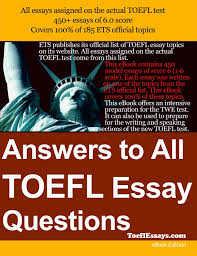 ets gre essay topics answers to all toefl essay questions