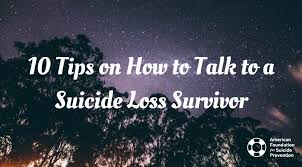 How To Talk To Anyone How To Talk To A Suicide Loss Survivor 10 Helpful Tips Afsp