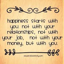 Quote About Happiness 25 Inspiration So True Real Happiness Starts With You ⊰✿SHARE⊰✿T