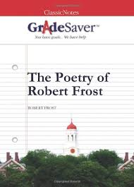 robert frost poems essay questions gradesaver robert frost poems