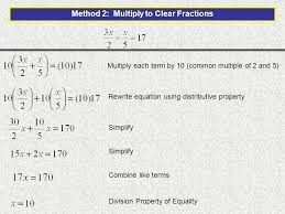 6 method 2 multiply to clear fractions multiply each term by 10 common multiple of 2 and 5 rewrite equation using distributive property simplify combine