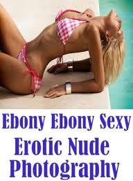 Adult Amateurs Teens Ebony Sexy Erotic Nude Photography Sex Porn Fetish Bondage Oral Anal Ebony Xxxpicz