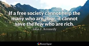 John F Kennedy Quotes Awesome If A Free Society Cannot Help The Many Who Are Poor It Cannot Save