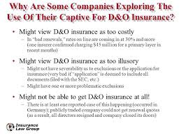 why are some companies exploring the use of their captive for d o insurance