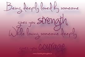 Quotes About Strength And Love New Beingdeeplylovedbysomeonegivesyoustrength HealthyThoughts