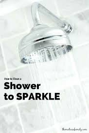 how to clean a shower to sparkle the family do you cleaning the bathroom were how to clean your shower