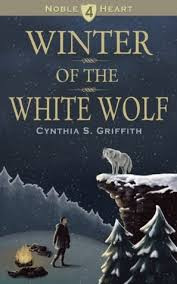 Winter of the White Wolf (Noble Heart Book 4) by Cynthia Griffith