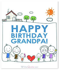 Check spelling or type a new query. Heartfelt Birthday Wishes For Your Grandpa By Wishesquotes
