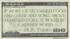 Cheer Quotes Awesome JRR Tolkien Value Cheer Over Gold Money Quotes DailyMoney Quotes