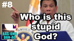 Image result for duterte  god is stupid