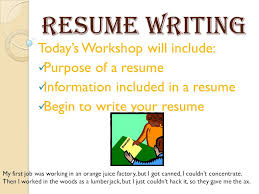 Resume Writing Today's Workshop Will Include Purpose Of A Resume Best Purpose Of A Resume