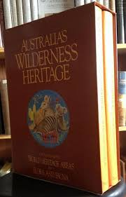 Australia's Wilderness Heritage. Two Volumes. Volume 1: World ...