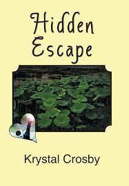 Hidden Escape: Crosby, Krystal: 9781984514165: Amazon.com: Books