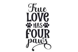 Paw vector foot trail print of cat paw dog puppy cat vector print animal isolated on white background. True Love Has Four Paws Svg Cut File By Creative Fabrica Crafts Creative Fabrica