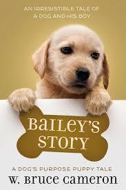 a dog s purpose bailey. Beautiful Bailey Baileyu0027s Story A Dogu0027s Purpose Puppy Tale A Tales  W Bruce Cameron 9780765388407 Amazoncom Books On Dog S Bailey U