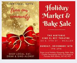 Holiday Market Bake Sale At Cine El Rey Explore Mcallen
