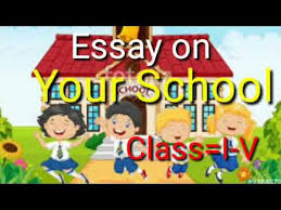 write essay about your school class to zee learning  write essay about your school class 1 to 5 zee learning