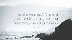 "Fight For Your Life Quotes Kirsten Miller Quote ""What takes more guts To fight for your own 19"
