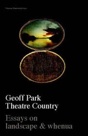 theatre country essays on landscape whenua by geoff park  theatre country essays on landscape whenua