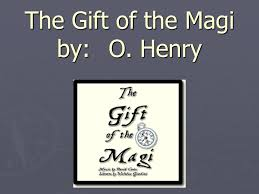 the gift of the magi by o henry ppt video online 1 the gift of the magi by o henry