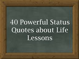 Powerful Quotes About Life Stunning 48 Powerful Status Quotes About Life Lessons