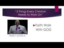 Wesley Leonard | 3 Things Every Christian Needs To Work On - YouTube