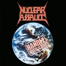 <b>Handle</b> With Care - Album by <b>Nuclear Assault</b> | Spotify