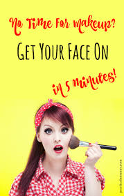 5 minute makeup tips no time for makeup get your face on in 5