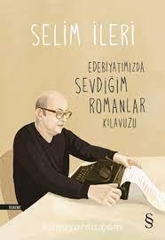 Edebiyatımızda Sevdiğim Romanlar Kılavuzu - Selim İleri | kit