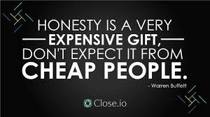 Sales Motivation Quote Honesty Is A Very Expensive Gift Dont