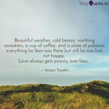 Beautiful Weather Cold B Quotes Writings By Vedant Tripathi
