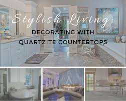 style savvy homeowners and designers often opt for quartzite countertops when creating fine looking kitchens lovely bathrooms and elegantly appointed