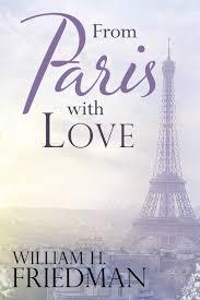 From Paris with Love: Friedman, William H.: 9781543423150: Amazon.com: Books