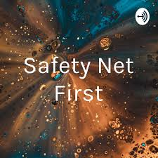 Safety Net First