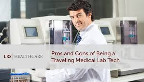 Pros And Cons Of Being A Traveling Medical Lab Tech | Lrs Healthcare