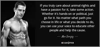 Animal Rights Quotes Enchanting Mac Danzig Quote If You Truly Care About Animal Rights And Have A