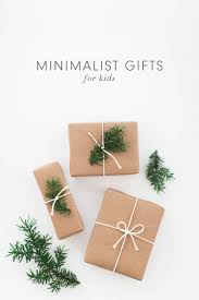 minimalist gifts for kids 12 ideas for kids gifts that any minimalist will appreciate