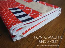 How To Machine Bind A Quilt | Our Home Notebook & How To Machine Bind A Quilt Adamdwight.com