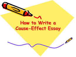 how to write a cause effect essay what is a cause effect essay  1 how to write a cause effect essay